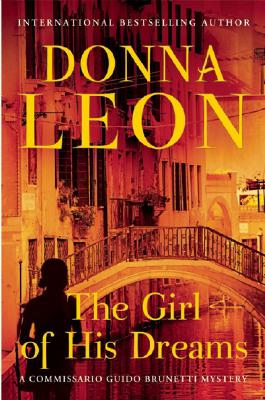 Image for The Girl of His Dreams (A Commissario Guido Brunetti Mystery)