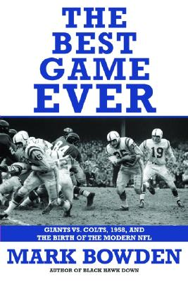 Image for Best Game Ever: Giants vs. Colts, 1958, and the Birth of the Modern NFL