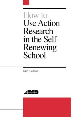 Image for How to Use Action Research in the Self-Renewing School