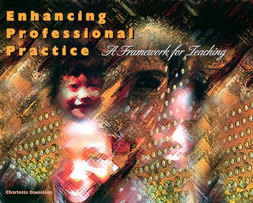 Image for Enhancing Professional Practice: A Framework for Teaching