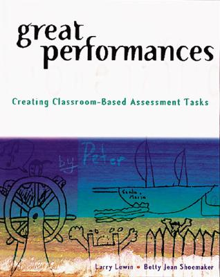 Image for Great Performances: Creating Classroom-Based Assessment Tasks