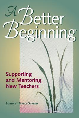 Image for A Better Beginning: Supporting and Mentoring New Teachers