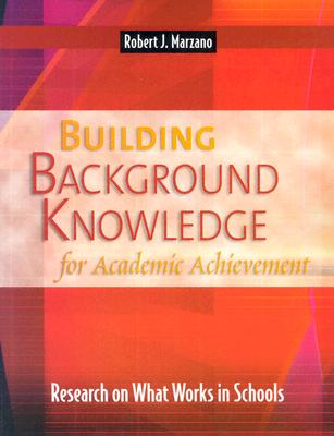 Building Background Knowledge for Academic Achievement: Research on What Works in Schools (Professional Development), Robert J. Marzano (Author), Debra J. Pickering (Author)