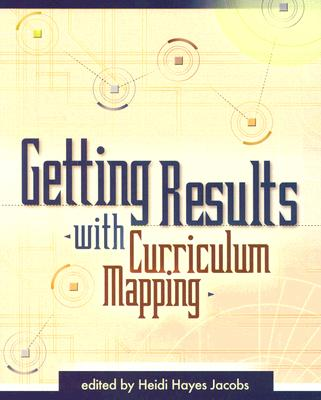 Getting Results With Curriculum Mapping, Jacobs, Heidi Hayes