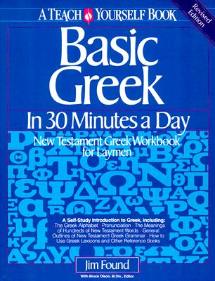 Image for Basic Greek in Thirty Minutes a Day: New Testament Greek Workbook for Laymen