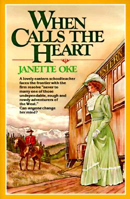 Image for When Calls the Heart (Canadian West, Book 1)