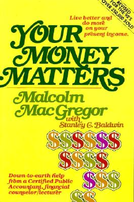Image for YOUR MONEY MATTERS:  A CPA's sometimes humorous, consistently practical guide to personal money management, based on Scripture and with an emphasis on family living.