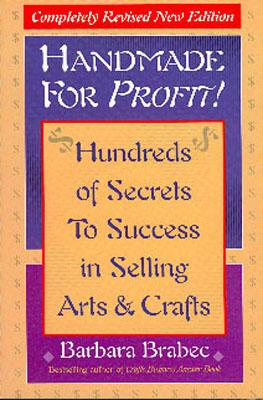 Image for Handmade for Profit!: Hundreds of Secrets to Success in Selling Arts and Crafts