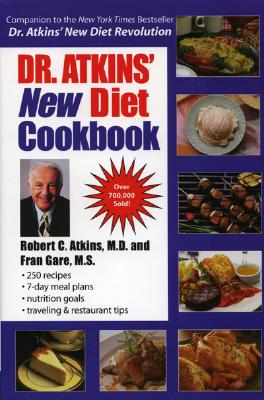 Dr. Atkins' New Diet Cookbook, Atkins, Robert C. M.D.; Gare, Fran