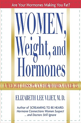 Image for Women, Weight and Hormones: A Weight-Loss Plan for Women Over 35