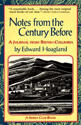 Image for Notes From The Century Before: A Journal From British Columbia