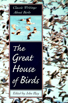 Image for The Great House of Birds: Classic Writings About Birds