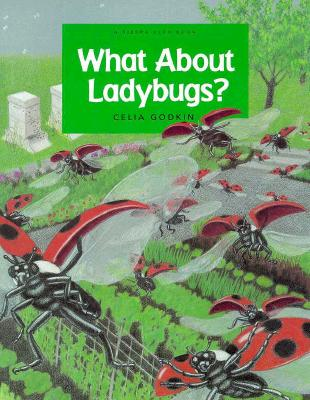 What About Ladybugs? (Sierra Club Books (Sierra)), Godkin, Celia