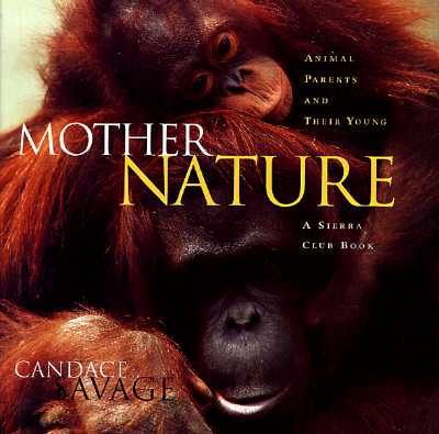 Image for Mother Nature : Animal Parents and Their Young