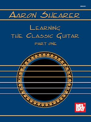 Image for Learning the Classic Guitar: Part 1