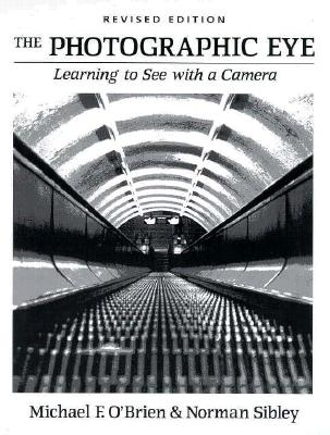 Image for The Photographic Eye: Learning to See with a Camera