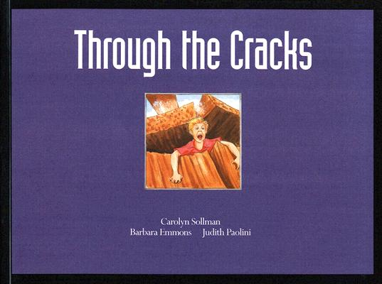 Through the Cracks, Sollman, Carolyn; Emmons, Barbara; Paolini, Judith