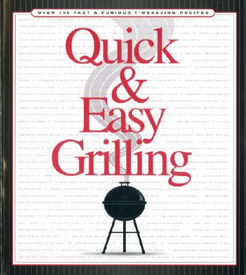 Image for QUICK & EASY GRILLING : OVER 100 FAST &