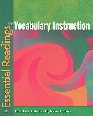 Essential Readings on Vocabulary Instruction, Graves, Michael F.