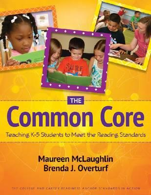 Image for The Common Core: Teaching K-5 Students to Meet the Reading Standards