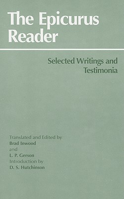 The Epicurus Reader: Selected Writings and Testimonia (HPC Classics), EPICURUS, BRAD INWOOD