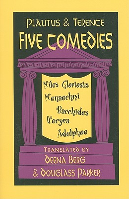 Image for Five Comedies: Miles Gloriosus, Menaechmi, Bacchides, Hecyra and Adelphoe (Hackett Publishing Co.)