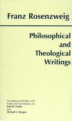 Philosophical and Theological Writings, Franz Rosenzweig, Paul W. Franks, Michael L. Morgan