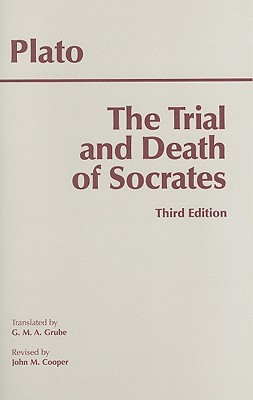 """Trial and Death of Socrates : Euthyphro, Apology, Crito, Death Scene from Phaedo"", ""PLATO, M., G. GRUBE, M., JOHN COOPER"""