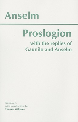 Proslogion, with the Replies of Gaunilo and Anselm, ANSELM