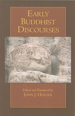 Early Buddhist Discourses (Hackett Classics)