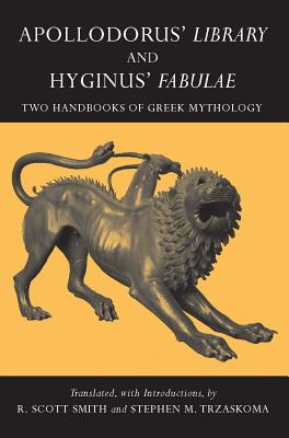 Image for Apollodorus' Library and Hyginus' Fabulae: Two Handbooks of Greek Mythology