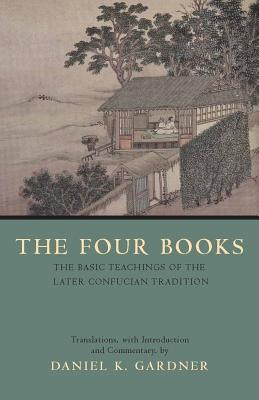 Image for The Four Books: The Basic Teachings of the Later Confucian Tradition