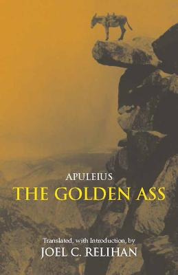 The Golden Ass: Or, a Book of Changes, Apuleius