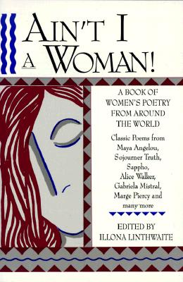Image for Ain't I A Woman! A Book of Women's Poetry from Around the World