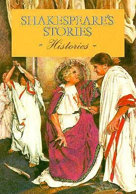 Shakespeare's Stories: Histories, BEVERLEY BIRCH