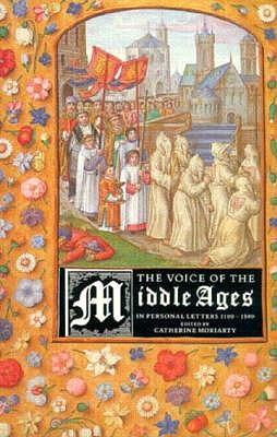 Image for The Voice of the Middle Ages: In Personal Letters 1100-1500