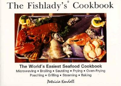 Image for The Fishlady's Cookbook: The World's Easiest Seafood Cookbook