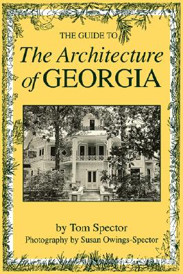 Guide to the Architecture of Georgia, Spector, Tom; Owings-Spector, Susan [Photographer]