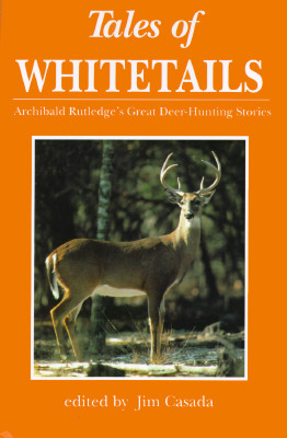Image for Tales of Whitetails: Archibald Rutledge's Great Deer-Hunting Stories