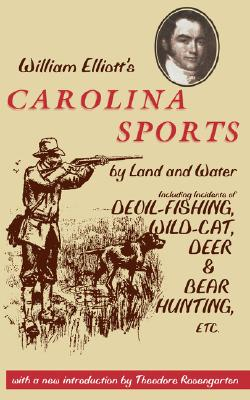 Image for Carolina Sports by Land and Water: Including Incidents of Devil-Fishing, Wildcat, Deer, and Bear Hunting, Etc. (Southern Classics)