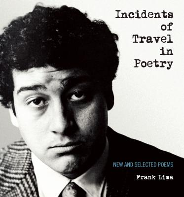 Image for Incidents of Travel in Poetry: New and Selected Poems