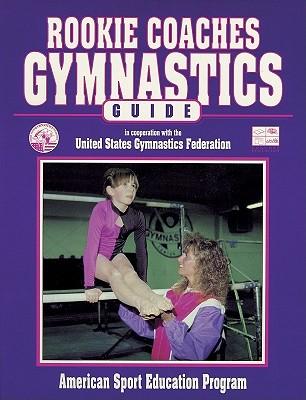 Rookie Coaches Gymnastics Guide, Human Kinetics