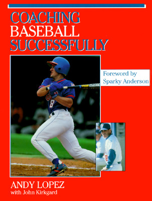 Image for Coaching Baseball Successfully (Coaching Youth)