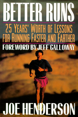 Image for Better Runs : 25 Years' Worth of Lessons for Running Faster and Farther