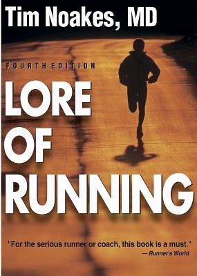 Lore of Running, 4th Edition, Noakes, Timothy