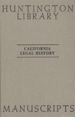 Image for CALIFORNIA LEGAL HISTORY MANUSCRIPTS IN THE HUNTINGTON LIBRARY: A GUIDE