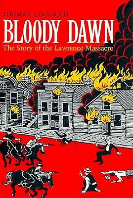 Image for Bloody dawn: the story of the Lawrence massacre