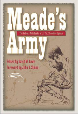 Image for MEADE'S ARMY THE PRIVATE NOTEBOOKS OF LT. COL. THEODORE LYMAN