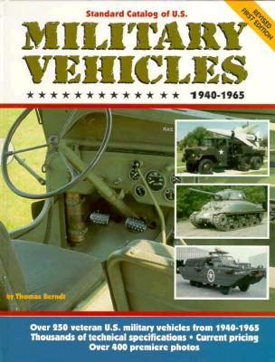 Standard Catalog of U.S. Military Vehicles 1940-1965, Berndt, Thomas