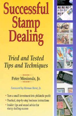 Image for Successful Stamp Dealing: Tried and Tested Tips and Techniques